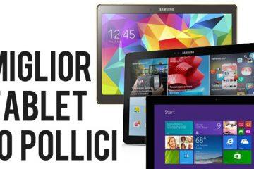 Miglior Tablet 10 Pollici: la Classifica dei 10 Migliori Modelli