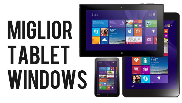 I 10 Migliori Tablet Windows 8 e 10 per Intrattenimento, Multimedia e Lavoro