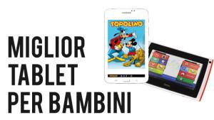 miglior tablet per bambini