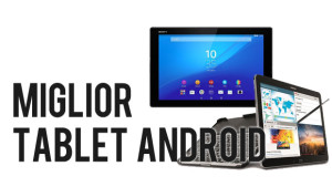 Miglior Tablet Android