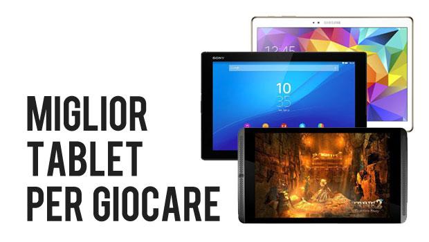 Miglior Tablet per Giocare: I 10 Migliori Modelli per il Gaming