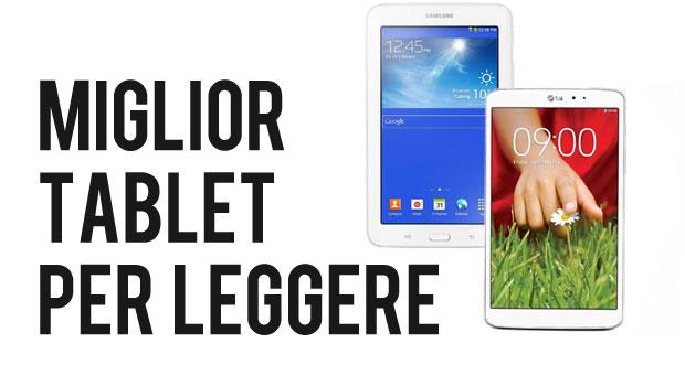 Miglior Tablet per Leggere: I 10 Migliori Modelli per Leggere Libri Elettronici, PDF e Riviste