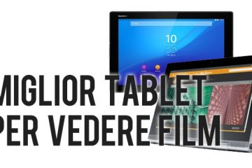 Miglior Tablet per Vedere Film e Guardare Video: I 10 Migliori Modelli