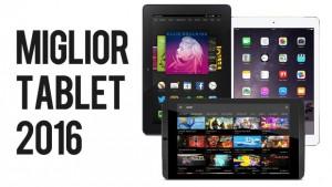 miglior tablet 2016