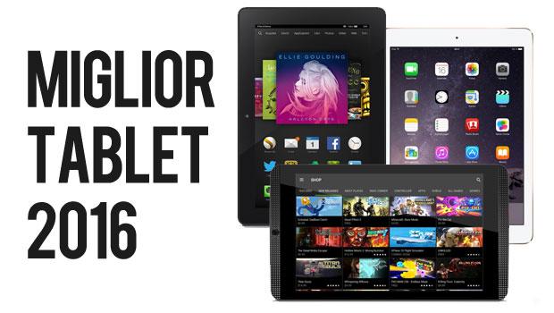 Miglior Tablet 2016: I 10 Migliori Modelli da Acquistare